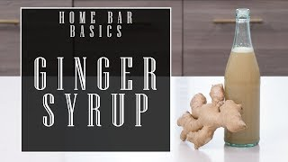 Home Bar Basics: Ginger Syrup