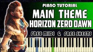 Main Theme - Horizon Zero Dawn   Piano Tutorial + Free MIDI & Sheet