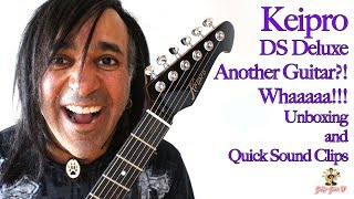 Keipro DS Deluxe Unboxing - Yet Another Guitar?! Whaaaaa!!! Guitar Guru TV