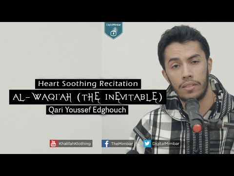 Heart Touching Recitation | AL-WAQI'AH (The Inevitable) - Qari Youssef Edghouch