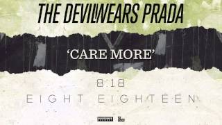 The Devil Wears Prada - Care More (Audio)