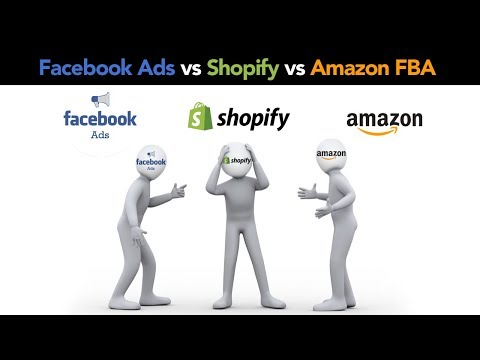 Amazon FBA vs Shopify Dropshipping vs Facebook Ads | Which is the Best PLUS Where to Start in 2019! thumbnail