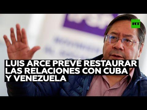 RT en Español: Luis Arce anuncia que prevé restaurar las relaciones diplomáticas de Bolivia con Cuba y Venezuela