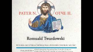 "Romuald Twardowski, ""Lux aeterna"" - chór Psalmodia"