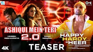 ashiqui-mein-teri-2-0-teaser---happy-hardy-and-heer-himesh-reshammiya-ranu-mondal-song-out-now