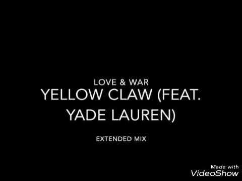 Yellow Claw - Love & War (ft. Yade Lauren)