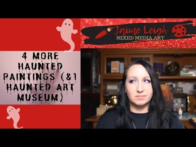 4 MORE Haunted Paintings (& 1 Haunted Art Museum)