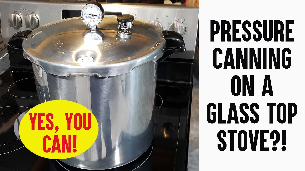 Can I Use A Pressure Canner On My Glass Top Stove Presto Pressure Canner Unboxing Youtube