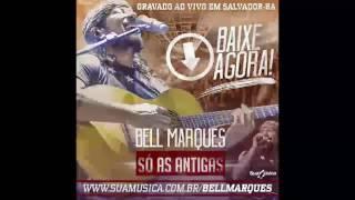 Baixar CD BELL MARQUES - SÓ AS ANTIGAS