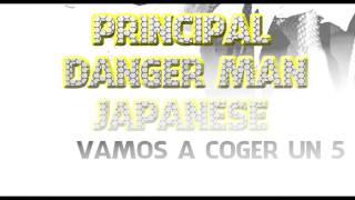 Danger Man ft Japanese & Principal-Vamos A Coger Un Cinco