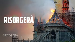 Notre-Dame, l'incendio che ha bruciato la storia: la Signora di Parigi non morirà mai