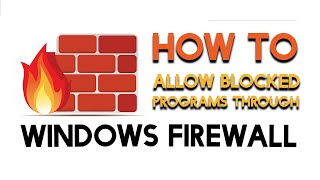 How To Allow Blocked Programs Through the Windows Firewall on Windows 7