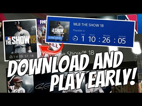 HOW TO DOWNLOAD AND PLAY MLB THE SHOW 18 EARLY! (PRE ORDER WON'T DOWNLOAD)