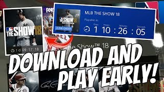 Video HOW TO DOWNLOAD AND PLAY MLB THE SHOW 18 EARLY! (PRE ORDER WON'T DOWNLOAD) download MP3, 3GP, MP4, WEBM, AVI, FLV Maret 2018