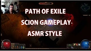 ASMR Path of Exile Gameplay (scion)
