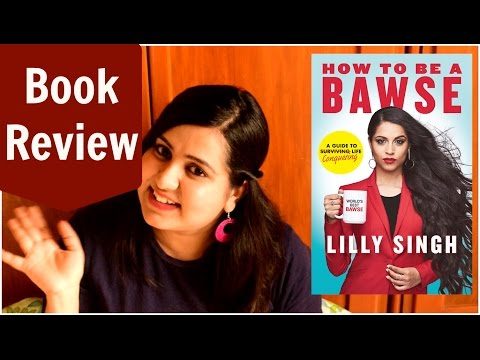 Book review of Lilly Singh's ( aka Superwoman ) How to be a Bawse