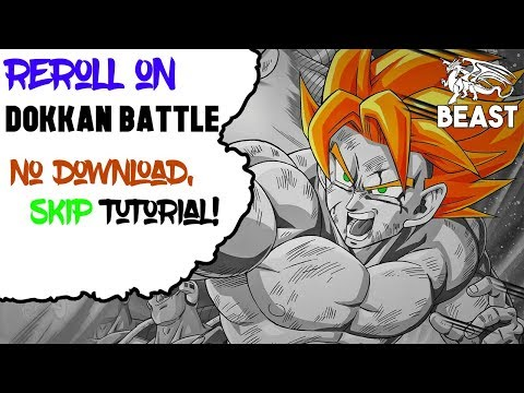How to Reroll on Dokkan Battle super fast[No download, Skip