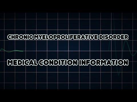 Chronic Myeloproliferative Disorder (Medical Condition)