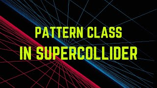 SuperCollider Demo: Pattern Series, Part 3 (Pclump, Place, and Ppatlace)