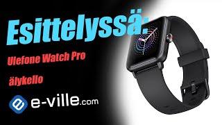 Esittelyssä Ulefone Watch Pro älykello