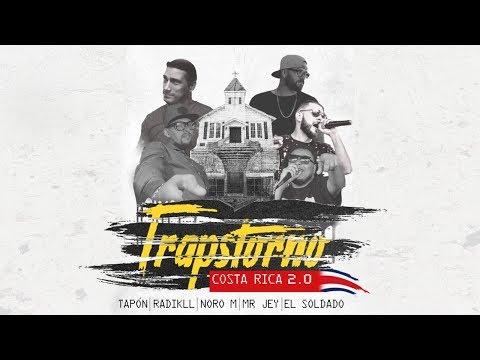 Trapstorno Costa Rica 2.0 / Tapón - Mr Jey - El Soldado - Noro M - Radikll