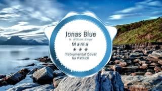 Video Jonas Blue - Mama ft. William Singe ( Instrumental ) download MP3, 3GP, MP4, WEBM, AVI, FLV Maret 2018