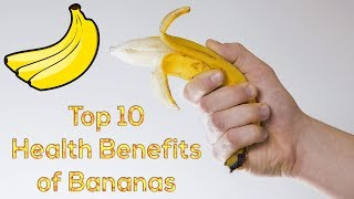 Top 10 Health Benefits of Bananas that May Useful For Your Health to Keep You Healthy