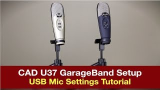 how to setup cad u37 microphone on a mac garageband
