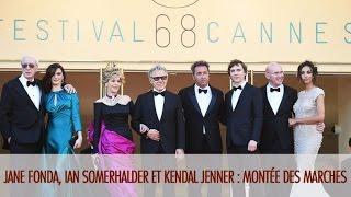 Jane Fonda, Ian Somerhalder et Kendall Jenner : montée des marches - Festival de Cannes 2015