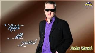 Sasa Matic - Nista nije zauvek - (Audio 2011)