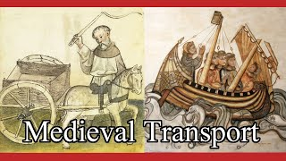 Medieval transport - the beginners' guide