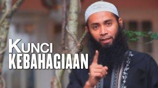 Ceramah Singkat: Kunci Kebahagiaan - Ustadz Dr. Syafiq Riza Basalamah, M.a.