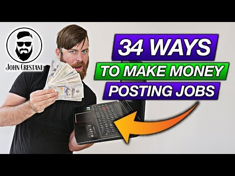 34 Ways To Make Money Posting Jobs (Worldwide And Free Method To Make Money Online)