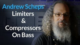 Using Limiters And Compressors On Bass. with Andrew Scheps