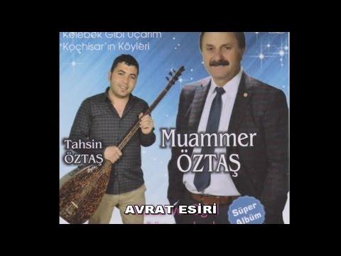 MUAMMER ÖZTAŞ Ft. TAHSİN ÖZTAŞ - AVRAT ESİRİ