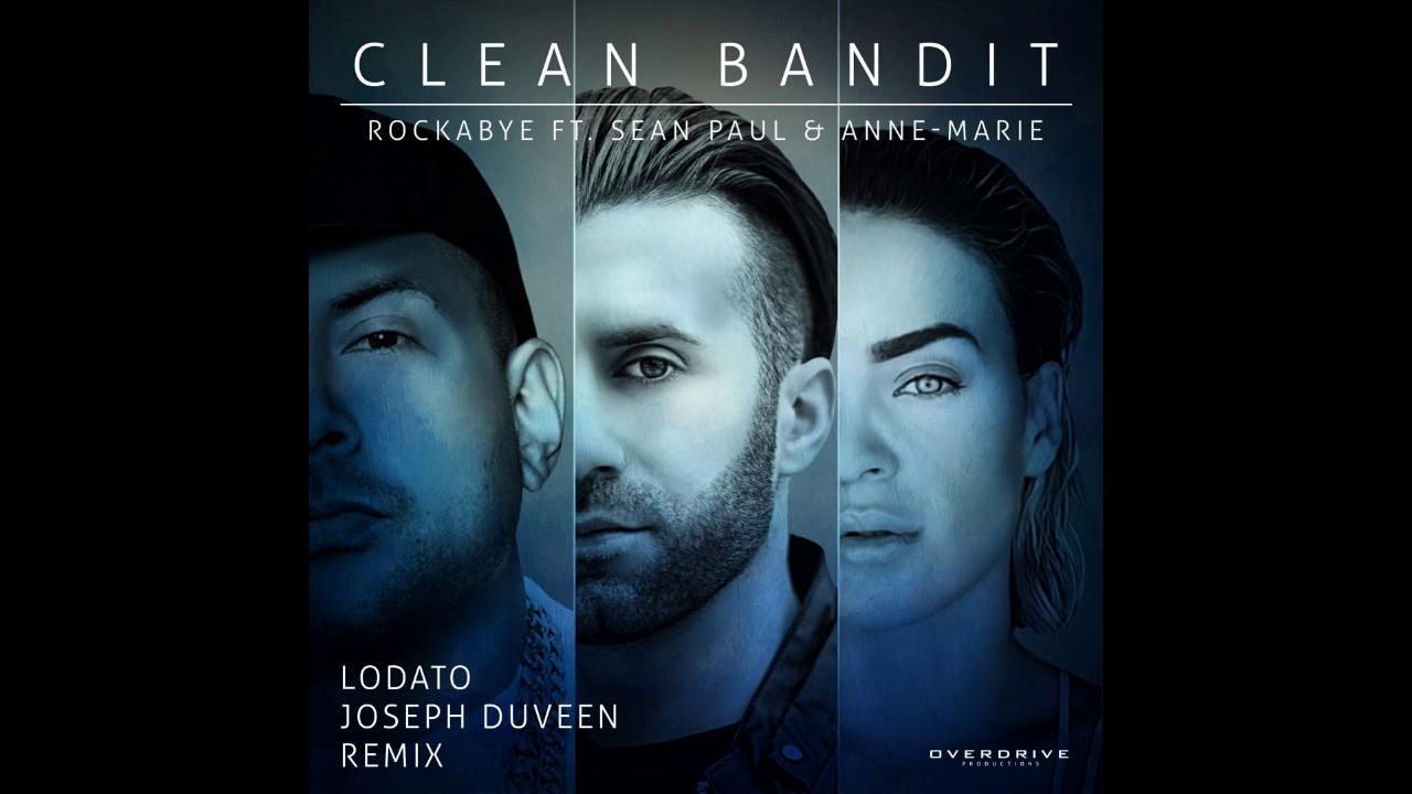 Rockabye - Clean Bandit ft. Sean Paul & Anne Marie for