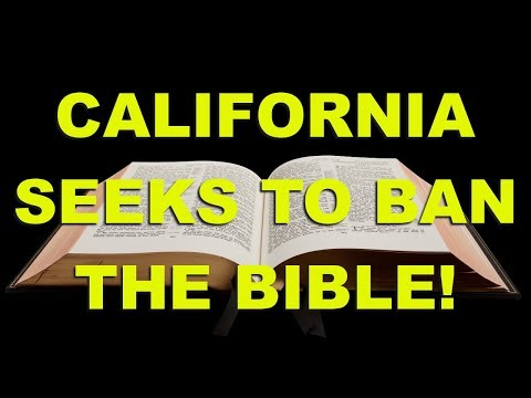 This California State Assembly bill would BAN the Bible!