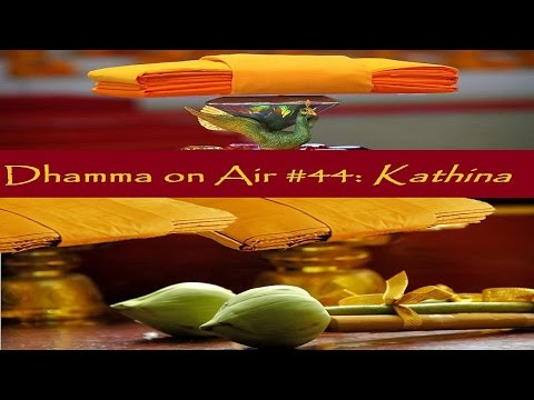 Dhamma on Air #44: Kathina Robe Offering