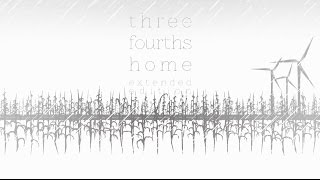Three Fourths Home - Extended Edition Trailer