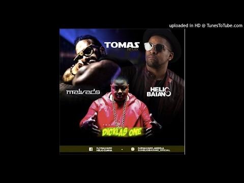 Dj Malvado & Dj Hélio Baiano Ft. Dicklas One - Tómas (Afro House Remix)
