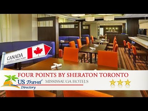 Four Points by Sheraton Toronto Mississauga - Mississauga Hotels, Canada