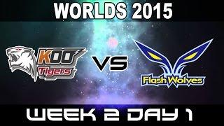 KOO vs FW - 2015 World Championship Week 2 Day 1 - KOO Tigers vs FLASH WOLVES