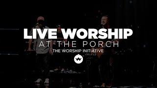 The Porch Worship | Shane & Shane November 6th, 2018