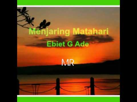 Ebiet G Ade-menjaring Matahari With Lirik