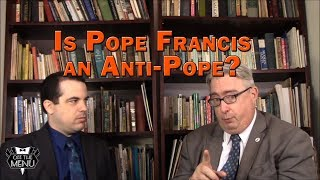 Is Pope Francis an Anti-Pope?