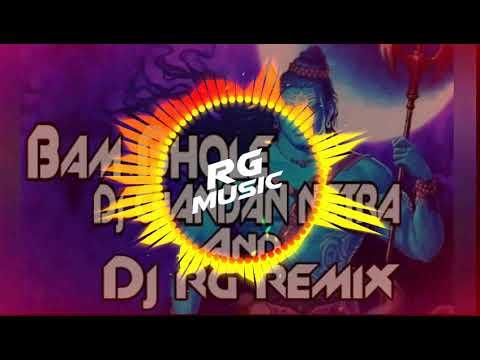 Bam Bhole(Hard Bass Mix)Dj RG And Dj Chandan........