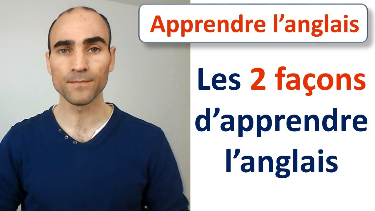 les 2 fa ons d 39 apprendre l 39 anglais youtube. Black Bedroom Furniture Sets. Home Design Ideas