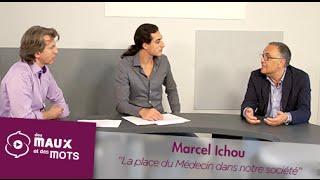 La place du médecin dans notre société - Marcel Ichou