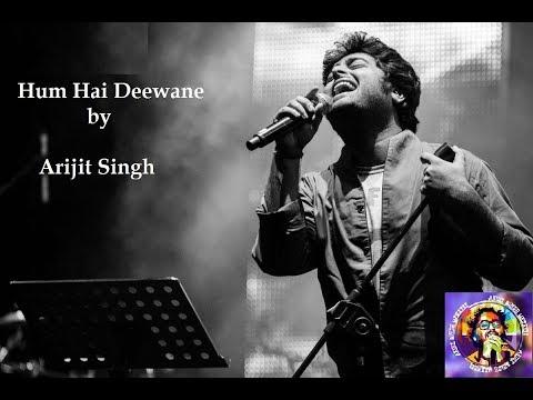 Hum Hai Deewane || Arijit Singh || Arijit Singh Updates