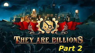 They Are Billions - Part 2 [Zombie Survival Strategy Game]